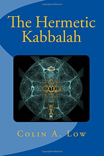 """The Hermetic Kabbalah"" by Colin Low"